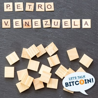 Let's Talk Bitcoin! #365 El Petro and Money That Doesn't Work